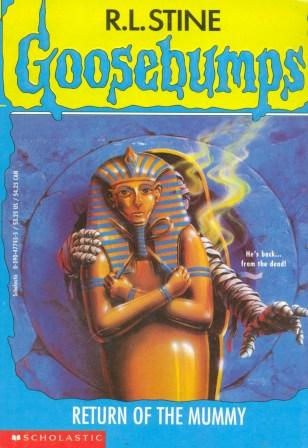 Goosebumps Return Of The Mummy Goosebumps Return Of The Mummy