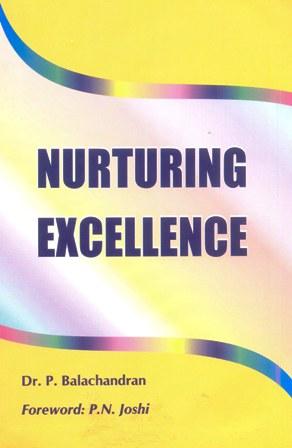 nurturing excellence nurturing excellence dr p balachandran non fiction leadership. Black Bedroom Furniture Sets. Home Design Ideas